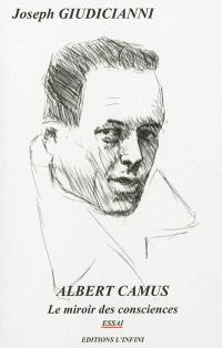 Albert Camus : le miroir des consciences : essai