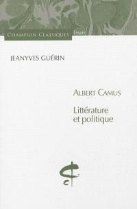 Albert Camus : littérature et politique
