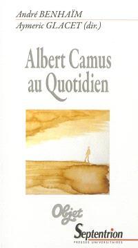 Albert Camus au quotidien
