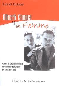 Albert Camus et la femme : actes du 6e Colloque international de Poitiers sur Albert Camus (26, 27 et 28 mai 2005)