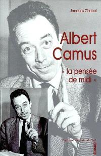 Albert Camus, la pensée de midi