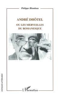 André Dhôtel ou Les merveilles du romanesque