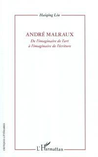 André Malraux : de l'imaginaire de l'art à l'imaginaire de l'écriture