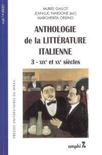 Anthologie de la littérature italienne. Volume 3, XIXe et XXe siècles