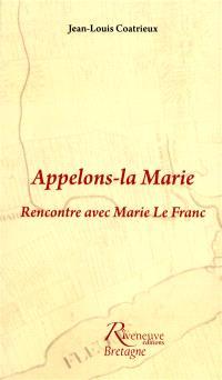 Appelons-la Marie : rencontre avec Marie Le Franc