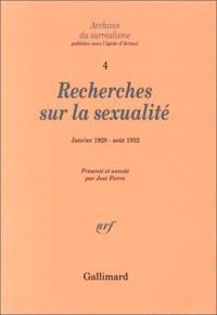 Archives du surréalisme. Volume 4, Recherches sur la sexualité : janvier 1928-août 1932