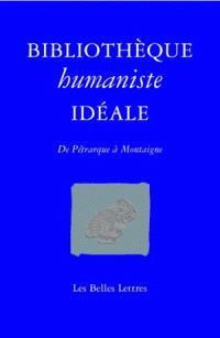 Bibliothèque humaniste idéale : de Pétrarque à Montaigne