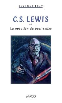 C.S. Lewis ou La vocation du best-seller