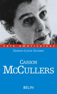 Carson McCullers : amours décalées