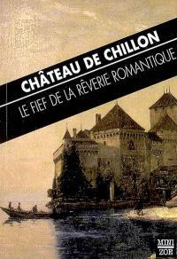 Château de Chillon : le fief de la rêverie romantique