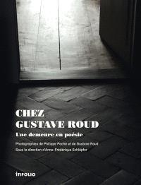 Chez Gustave Roud : une demeure en poésie