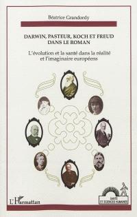 Darwin, Pasteur, Koch et Freud dans le roman ou L'évolution et la santé dans la réalité et l'imaginaire européens