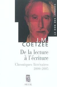 De la lecture à l'écriture : chroniques littéraires 2000-2005