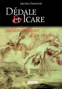 Dédale et Icare : métamorphoses d'un mythe