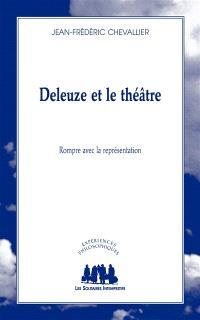 Deleuze et le théâtre : rompre avec la représentation