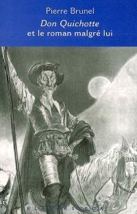 Don Quichotte et le roman malgré lui : Cervantès, Lesage, Sterne, Thomas Mann, Calvino