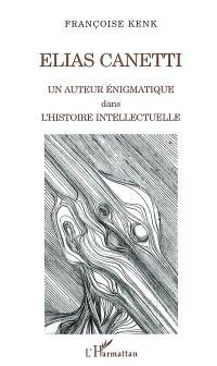Elias Canetti : un auteur énigmatique dans l'histoire intellectuelle
