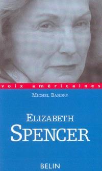 Elizabeth Spencer : du Sud au monde