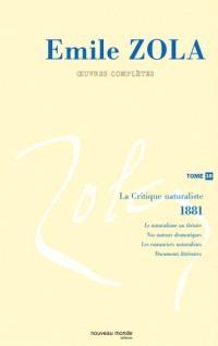 Emile Zola : oeuvres complètes. Volume 10, La critique naturaliste (1881-1882)