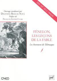 Fénelon, les leçons de la fable : Les aventures de Télémaque