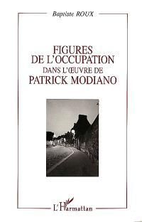 Figures de l'Occupation dans l'oeuvre de Patrick Modiano