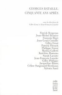 Georges Bataille, cinquante ans après