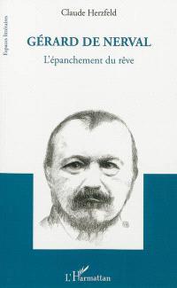 Gérard de Nerval : l'épanchement du rêve