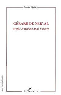 Gérard de Nerval : mythe et lyrisme dans l'oeuvre