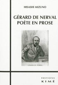 Gérard de Nerval : poète en prose