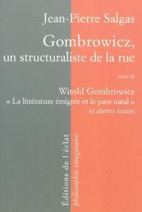 Gombrowicz, un structuraliste de la rue