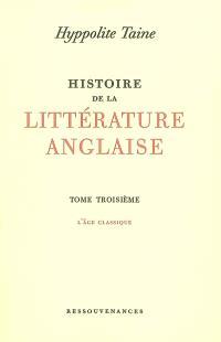Histoire de la littérature anglaise. Volume 3, L'âge classique