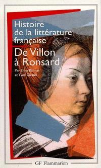 Histoire de la littérature française. Volume 2, De Villon à Ronsard : XVe-XVIe siècles