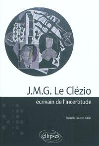 J.M.G. Le Clézio : écrivain de l'incertitude