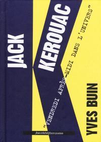 Jack Kerouac : Vendredi après-midi dans l'univers