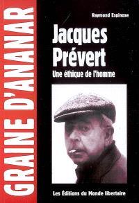 Jacques Prévert : une éthique de l'homme
