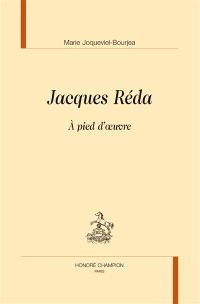 Jacques Réda : à pied d'oeuvre
