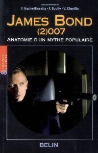James Bond (2)007 : anatomie d'un mythe populaire