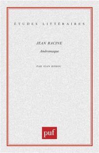 Jean Racine, Andromaque