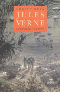 Jules Verne : les paradoxes d'un mythe