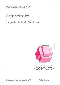 Kleist épistolier : le geste, l'objet, l'écriture