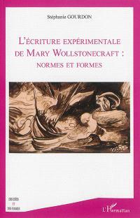 L'écriture expérimentale de Mary Wollstonecraft : normes et formes