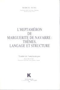 L'Heptaméron de Marguerite de Navarre : thèmes, langage et structure