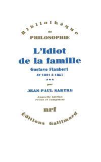 L'idiot de la famille : Gustave Flaubert de 1821 à 1857. Volume 3