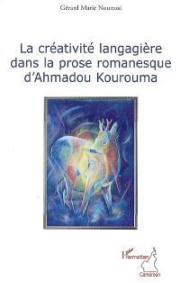 La créativité langagière dans la prose romanesque d'Ahmadou Kourouma