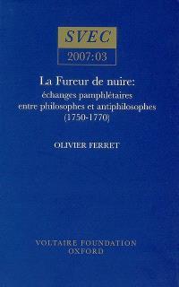 La fureur de nuire : échanges pamphlétaires entre philosophes et antiphilosophes (1750-1770)