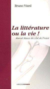 La littérature ou La vie ! : Marcel Mauss du côté de Proust