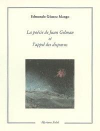 La poésie de Juan Gelman et l'appel des disparus