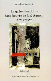 La quête identitaire dans l'oeuvre de José Agustin (1964-1996)