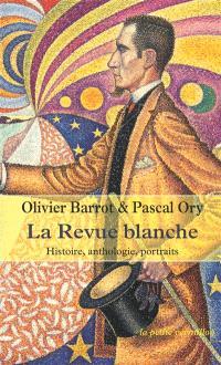 La Revue blanche : histoire, anthologie, portraits, 1889-1903