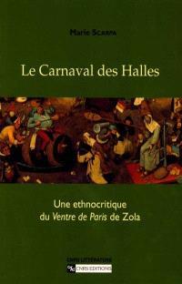 Le carnaval des halles : une ethnocritique du Ventre de Paris de Zola